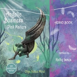 Angelic Business 1. Pink Matter. Audibook. Narrated by Kathy James